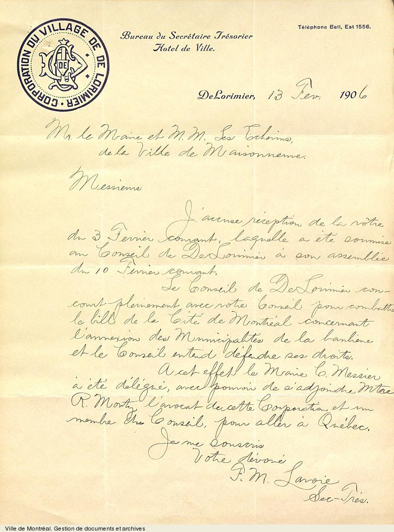 Lettre du secrétaire trésorier de la Corporation du village de De Lorimier au maire et aux échevins de la Ville de Maisonneuve concernant l'opposition de diverses municipalités à leur annexion à la Cité de Montréal, 13 février 1906. P25,SB,SS1,D7